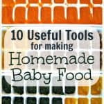 Easy Baby Food: 10 Useful Everyday Tools for Making Homemade Baby Food