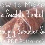 How to Make a DIY Swaddling Blanket or Swaddle Sack