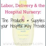 What Items Did Your Hospital Provide for Labor, Delivery and Postpartum Care?