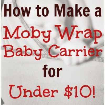 DIY Moby Wrap: How to Make A Baby Carrier for Under $10!