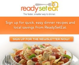 FREE Dinner Recipes and Local Savings Sent to your Inbox!
