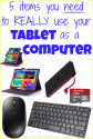 Items you need to use your tablet as a computer