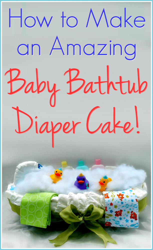 how to make a baby bathtub diaper cake