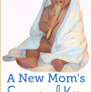 New Mom Survival Kit List