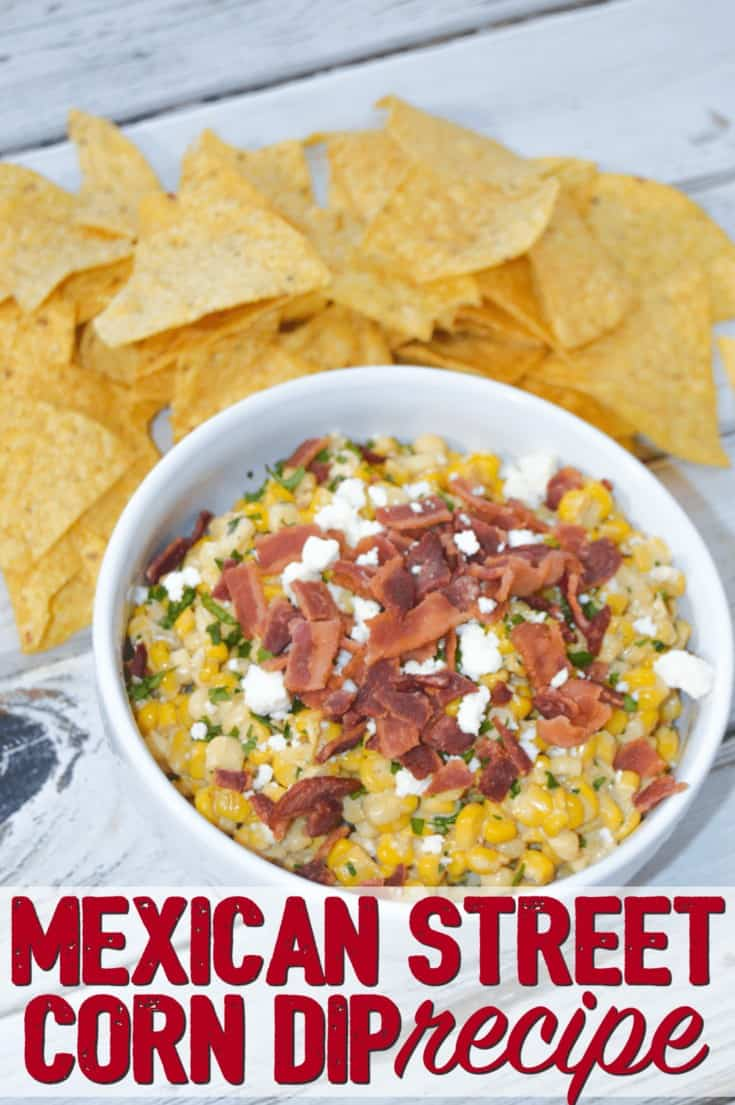 Mexican Street Corn dip recipe with bacon! All the flavors of Elotes but served for a crowed with chips! #corndips #cornrecipes #elotesrecipe