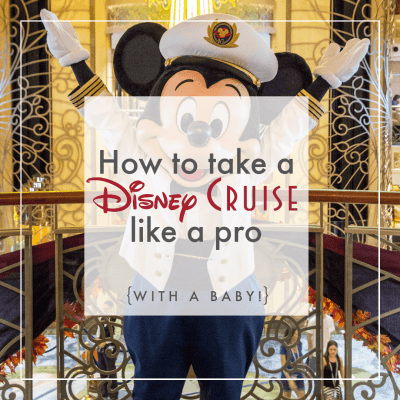 5 Tips for an Amazing Disney Cruise…with a Baby