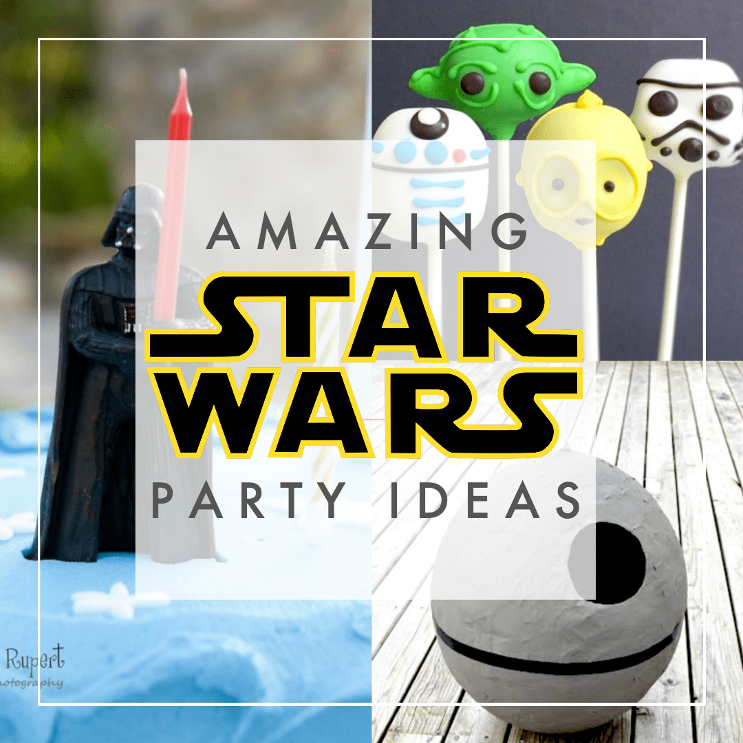 The Best Star Wars Party Ideas 200 Foods Decorations