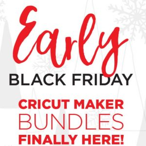 Early Black Friday at Cricut.com: Cricut Maker Bundle up to $110 off, 40% off Supplies and More!