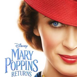 MARY POPPINS RETURNS: A Magical Trailer and Poster #MaryPoppinsReturns