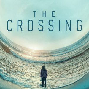 The Crossing on ABC: 5 Things You Need to Know
