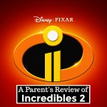 Parent's Review of Incredibles 2 – What Moms and Dads Should Know