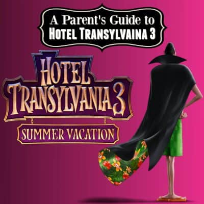 A Parent's Guide to Hotel Transylvania 3