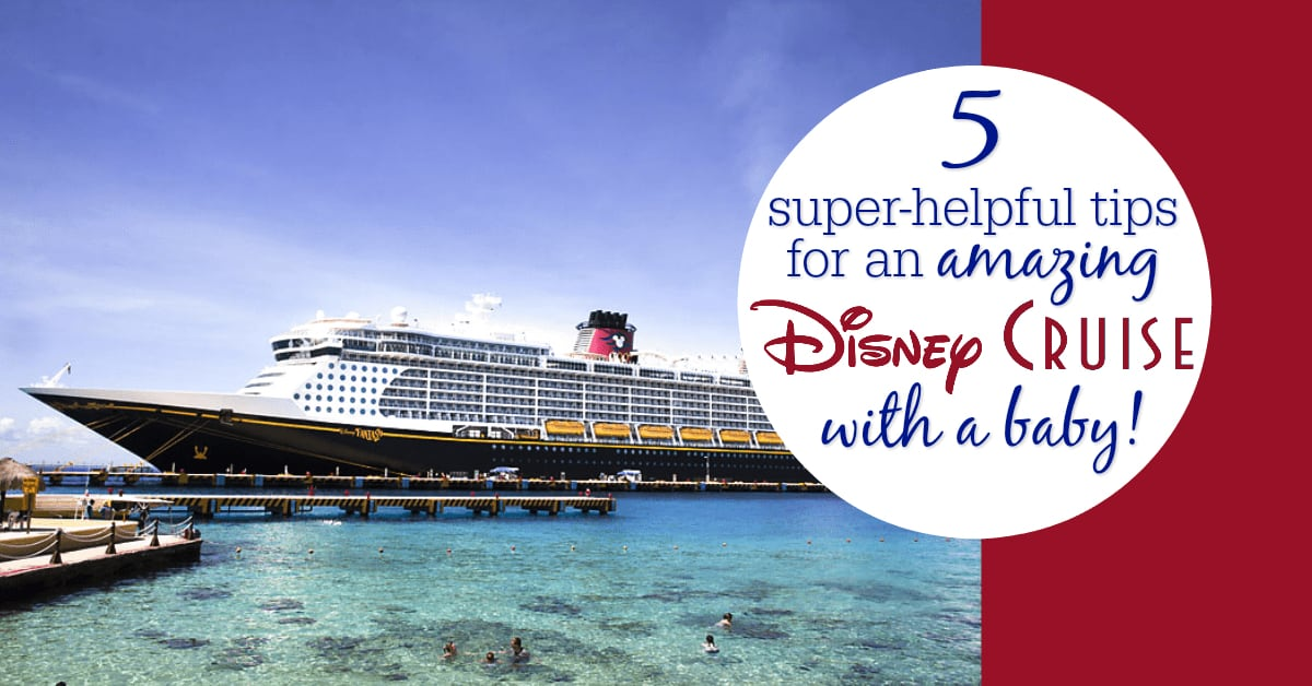 Tips for taking a Disney Cruise with a baby