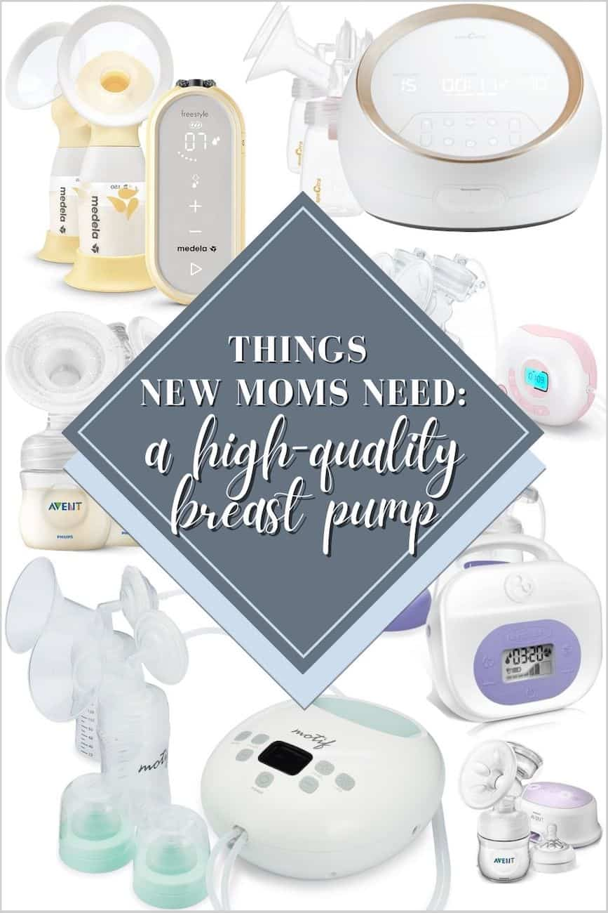 assortment of recommended breast pumps with text overlay stating things new moms need: a high quality breast pump