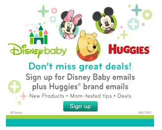 Sign Up to Receive Coupons, Special offers and More from Disney Baby and Huggies!