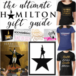 HAMILTON Gift Ideas: The Ultimate Hamilton Gift Guide for Fans of the Show